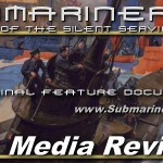 "Media Reviews ~ Submarine Documentary - Full Length Feature Movie - ""Submariners: The Men of the Silent Service"""