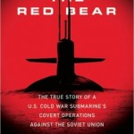 Submarine Books  - Stalking the Red Bear: The True Story of a U.S. Cold War Submarine's Covert Operations Against the Soviet Union