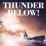Submarine Books - Thunder Below!: The USS *Barb* Revolutionizes Submarine Warfare in World War II
