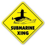 Submarine Gifts - SUBMARINE CROSSING Sign xing gift novelty US Navy Naval silent service nuclear sub - Made in the USA